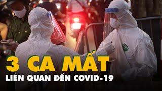 Tin tức Covid-19 mới nhất: Hai ngày 3 ca tử vong thứ liên quan COVID 19 tại Đà Nẵng