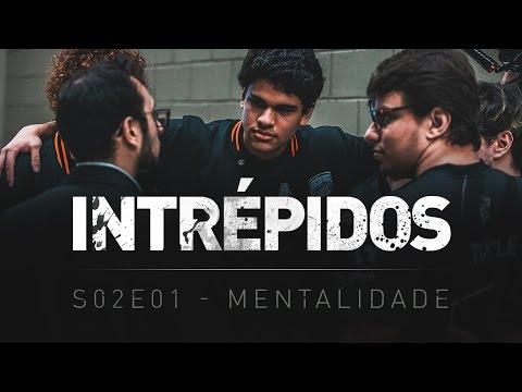 INTRÉPIDOS - Mentalidade   S02E01