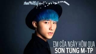 Em Của Ngày Hôm Qua - Sơn Tùng M-TP [MV Full Lyrics]
