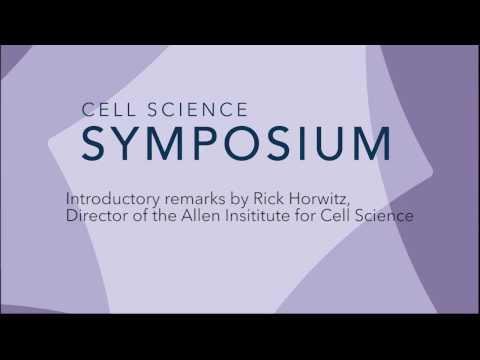 2016 Cell Science Symposium | Rick Horwitz | Introductory Remarks