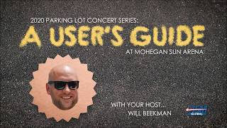 NEPA Live From The Lot | User's Guide | Mohegan Sun Arena Parking Lot Concert Series