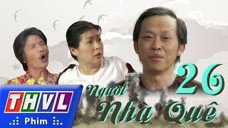 THVL | Người nhà quê - Tập 26