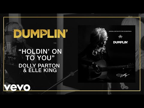 Holdin' On To You (from the Dumplin' Original Motion Picture Soundtrack)
