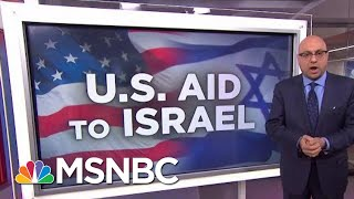 How Much Aid Does The U.S. Send To Israel? | Velshi & Ruhle | MSNBC