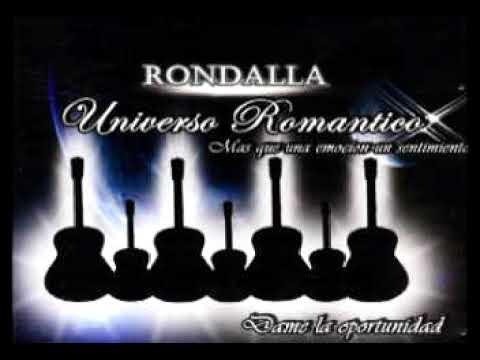 RONDALLA UNIVERSO ROMANTICO, DAME LA OPORTUNIDAD
