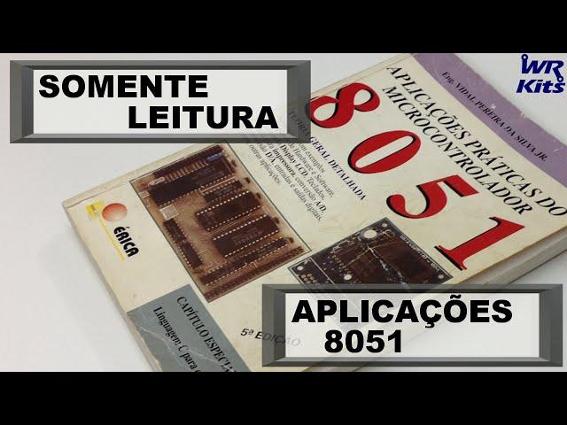 LIVRO APLICAÇÕES PRÁTICAS DO 8051 | Somente Leitura
