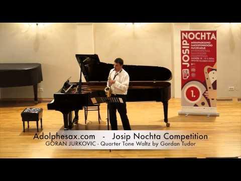 Josip Nochta Competition GORAN JURKOVIC Quarter Tone Waltz by Gordan Tudor