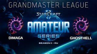 Amateur Series Grandmaster - Round 2: DIMAGA (Z) vs GhostHell (Z)