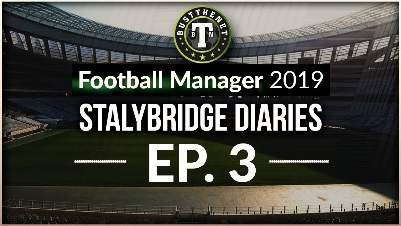 Stalybridge Diaries Rising from Non League 3 Football Manager 2019