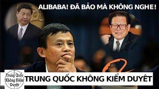Alibaba! Tôi Bảo Rồi Mà!   Trung Quốc Không Kiểm Duyệt