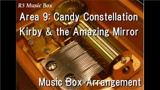 Area 9: Candy Constellation/Kirby & the Amazing Mirror [Music Box]