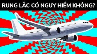 Máy bay bị rung lắc dữ dội? Vô tư đi!