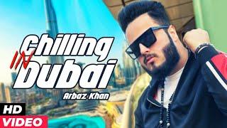 Chilling In Dubai – Arbaz Khan
