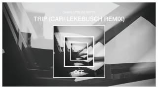 Trip (Cari Lekebusch Remix)