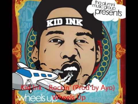 Kid Ink - Rockin' (Prod by Ayo) - Wheels Up