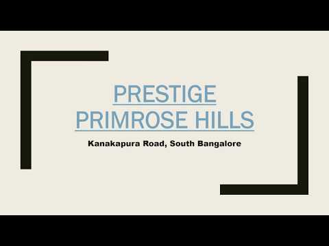 Prestige Primrose Hills Project near Kanakapura Road