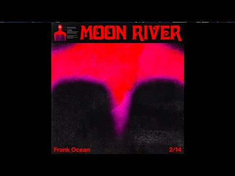 Frank Ocean Moon River : 1 Hour Loop