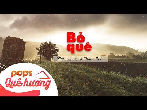 Bỏ Quê | Minh Nguyệt ft Thanh Phú