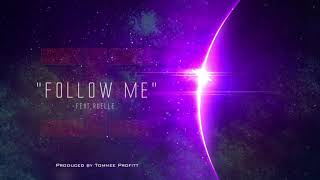 """Follow Me"" (feat. Ruelle) // Produced by Tommee Profitt"