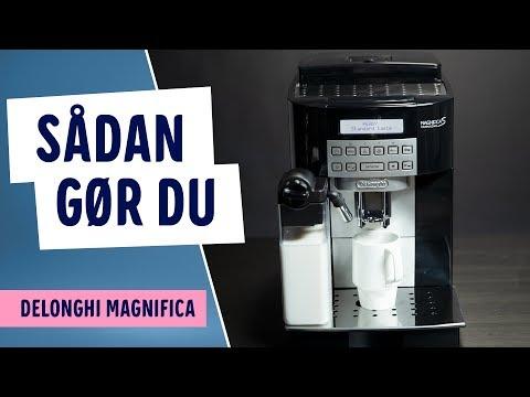 Sådan bruger du Delonghi Magnifica kaffemaskine