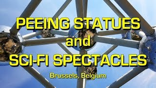 PEEING STATUES and SCI-FI SPECTACLES - Brussels, Belgium - Leonard Does Europe S2 E7