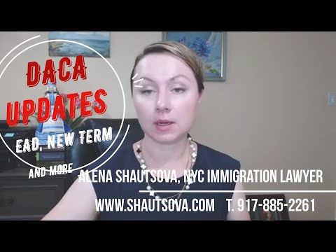 DACA Updates 2020: New Term, EAD and More: NYC Immigration Lawyer USA Immigration