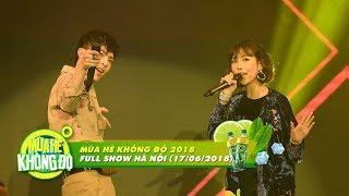 Mùa Hè Không Độ 2018 |  FULL Show Hà Nội (17/06/2018)