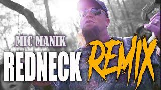 Mic Manik - Redneck Remix - Demun Jones, Big Chuk, D Thrash, Bottleneck, Boondock Kings