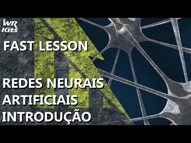 REDES NEURAIS ARTIFICIAIS (INTRODUÇÃO) | Fast Lesson #132