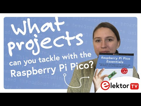 Elektor TV: Raspberry Pi Pico Projects Book Summary - Raspberry Pi Pico Essentials