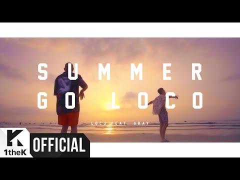 [MV] Loco(로꼬) _ Summer Go Loco (Feat. GRAY)