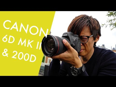 Canon 6D Mark II & 200D/Rebel SL2/X8 Hands-on Preview