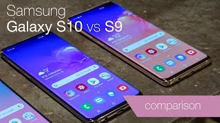 Samsung Galaxy S10 vs S9 comparison