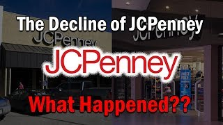 The Decline of JCPenney...What Happened?