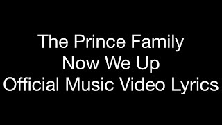 The Prince Family - Now We Up (Official Music Video Lyrics)