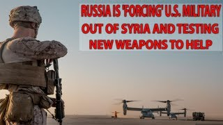 RUSSIA IS 'FORCING' U.S. MILITARY OUT OF SYRIA AND TESTING NEW WEAPONS TO HELP || World News Radio