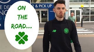 On the Road... | Celtic Fans TV