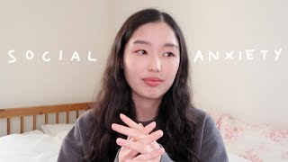 dealing with social anxiety (& learning to love myself)