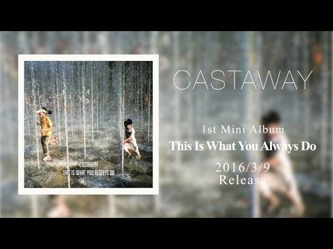 Castaway「This Is What You Always Do」- Trailer