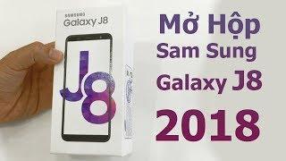 Mở hộp đánh giá nhanh Sam Sung Galaxy J8 2018 Chính Hãng