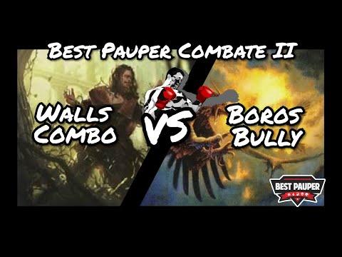 Best Pauper Combate II: Walls Combo X Boros Bully