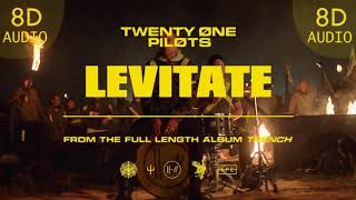 Twenty One Pilots - Levitate  | 8D Audio || Dawn of Music ||