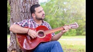 Daniel  Fernández - Por Ella   (VIDEO OFICIAL)