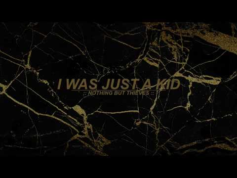 I Was Just a Kid :: Nothing But Thieves (Lyrics)