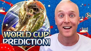 MY WORLD CUP PREDICTIONS RUSSIA 2018