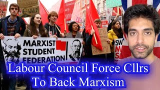 Labour Council FORCE Councillors To Support Marxism In Writing