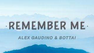 Alex Gaudino & Bottai - Remember Me (Lyrics) feat. Moncrieff & Blush