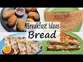 Breafast ideas with bread - French Toast, Bread Dosa, Cheese Toast, Bread Bonda