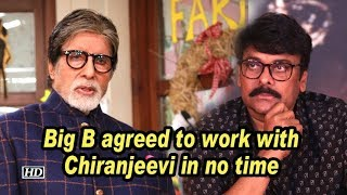 Big B agreed to work with Chiranjeevi in no time..