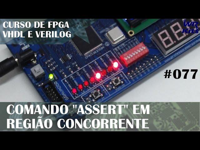 COMANDO ASSERT EM CÓDIGO CONCORRENTE | Curso de FPGA #077